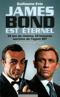 James Bond est éternel: 50 ans de cinéma, 50 histoires secrètes d