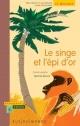 Couverture : Le singe et l'épi d'or Martine Bourre, Claire Laurens
