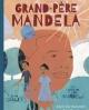 Couverture : Grand-père Mandela Zindzi Mandela, Zazi Mandela, Ziwelene Mandela, Sean Qualls