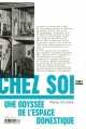 Couverture : Chez soi: une odyssée de l'espace domestique Mona Chollet