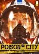 Couverture : Poison City T.1 Tetsuya Tsutsui