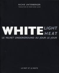 White light, white heat: le Velvet Underground au jour le jour