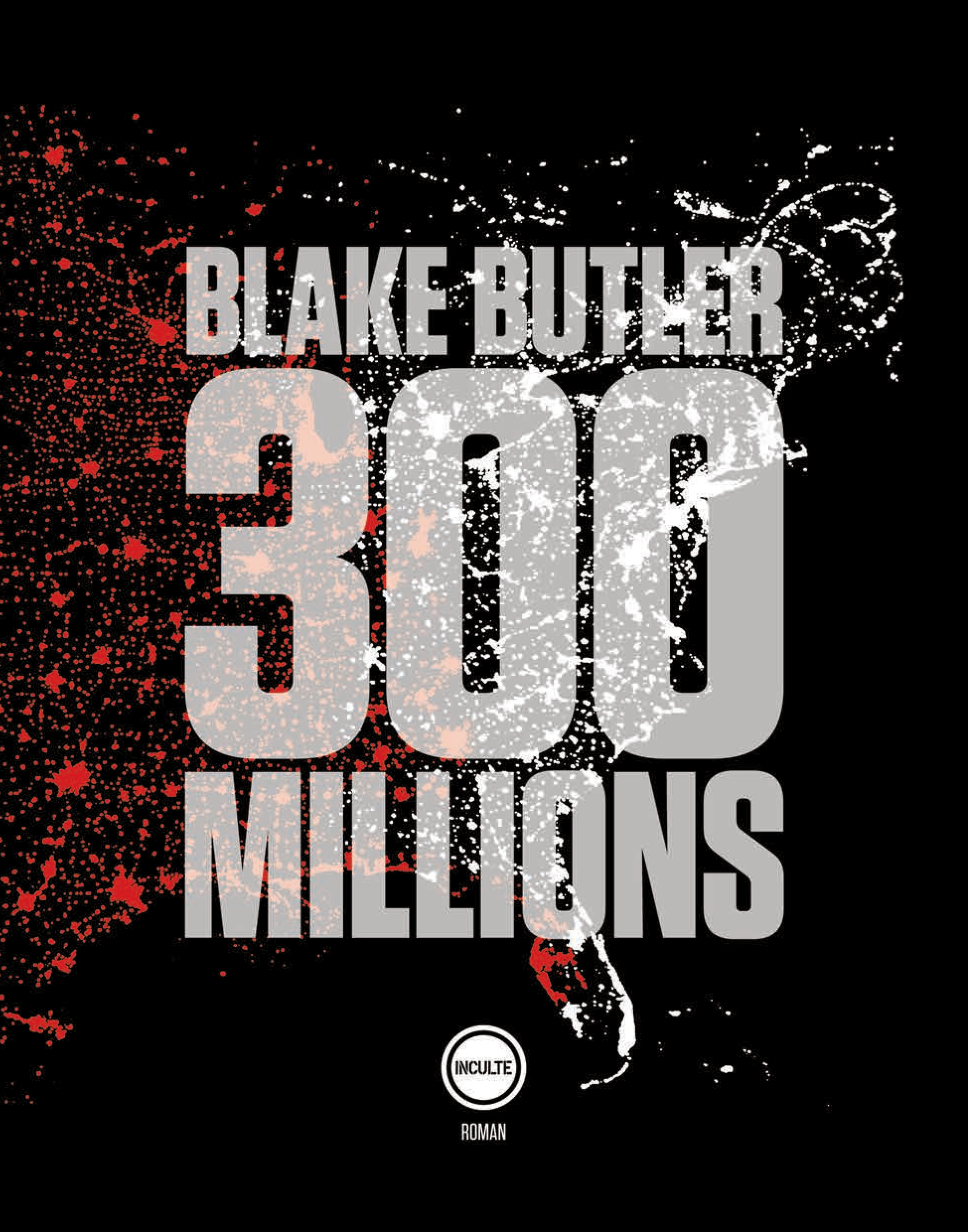 Couverture : 300 millions Blake Butler