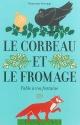 Couverture : Le corbeau et le fromage: fable à ma fontaine Dominique Descamps