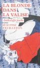 Couverture : La blonde dans la valise :Anthologie poche de la revue Feuilleton