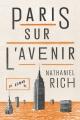 Couverture : Paris sur l'avenir Nathaniel Rich