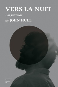 Vers la nuit : un journal de John Hull