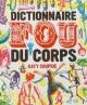 Couverture : Dictionnaire fou du corps Katy Couprie, Alessandro Ruggeri