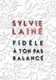 Couverture : Fidèle à ton pas balancé Sylvie Lainé, Gilles Francescano