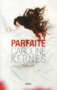 Couverture : Parfaite Caroline Kepnes