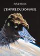 Couverture : L'empire du sommeil Sylvie Denis
