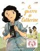 Couverture : La guerre de Catherine Julia Billet, Claire Fauvel