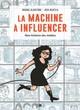Couverture : Machine à influencer (La): une histoire des médias Josh Neufeld, Daniel Schneidermann, Brooke Gladstone