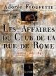 Couverture : Les affaires du Club de la rue de Rome: janvier-août 1891 Adorée Floupette