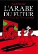 Couverture : L'Arabe du futur T.1 : Une jeunesse au Moyen-Orient, 1978-1984 Riad Sattouf