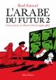 Couverture : L'Arabe du futur T.2 : Une jeunesse au Moyen-Orient (1984-1985) Riad Sattouf