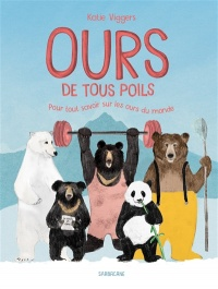 Ours de tous poils : pour tout savoir sur les ours du monde