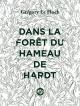 Couverture : Dans la forêt du hameau de Hardt Grégory Le Floch