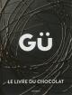 Couverture : Gü, le livre du chocolat Maja Smend
