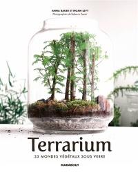 Terrarium, les mondes végétaux sous verre