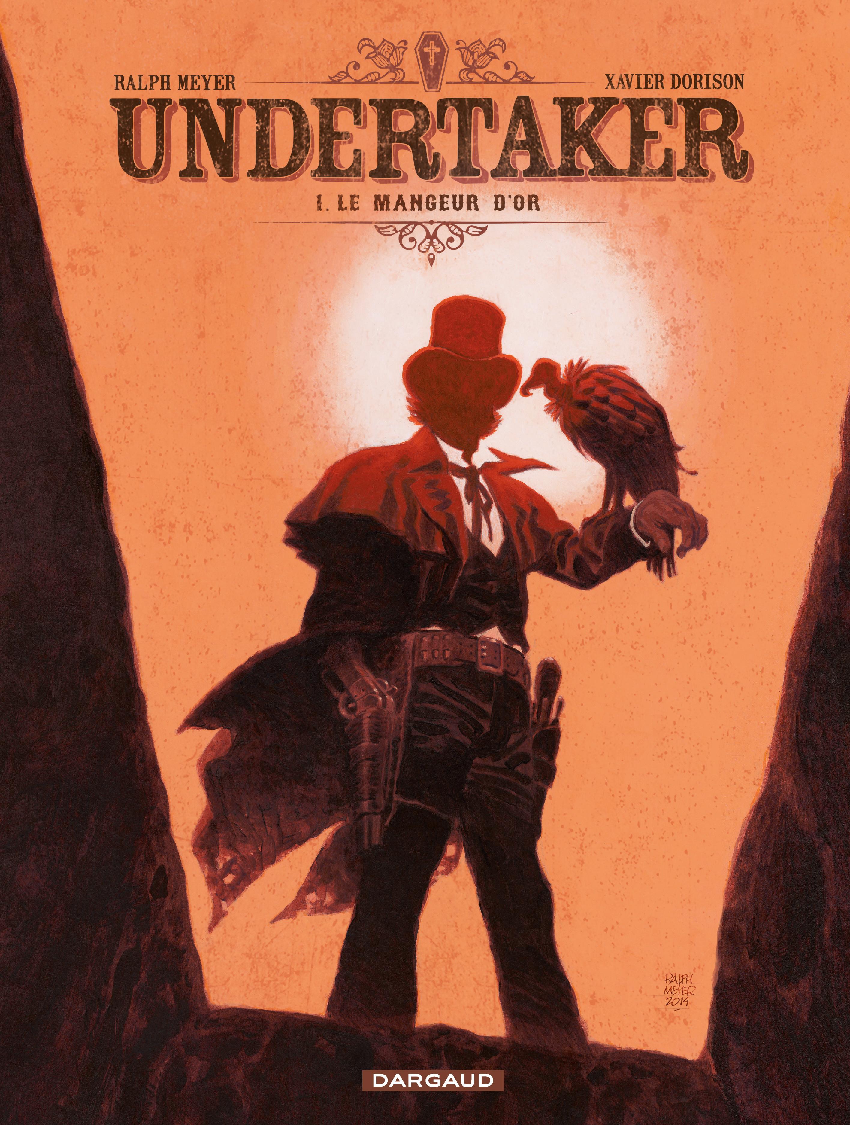 Couverture : Undertaker T.1 : Le mangeur d'or Xavier Dorison, Ralph Meyer