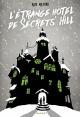 Couverture : L'étrange hôtel de Secrets' Hill Alban Marilleau, Kate Milford