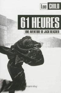 61 heures: une aventure de Jack Reacher