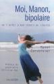 Couverture : Moi, Manon, bipolaire: de l'enfer à mon chemin de liberté Manon Corvoisier, Christian Gay