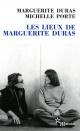 Couverture : Les lieux de Marguerite Duras Marguerite Duras, Michelle Porte