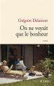 Couverture : On ne voyait que le bonheur Grégoire Delacourt