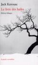Couverture : Livre des haïku (Le) Jack Kerouac, Bertrand Agostini