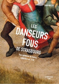 Les danseurs fous de Strasbourg