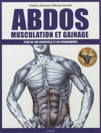 Vignette du livre Abdos: musculation et gainage : plus de 100 exercices/60 progr.
