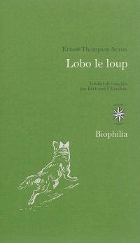 Lobo le loup, et autres animaux de mes connaissances