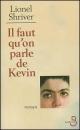 Couverture : Il Faut qu'On Parle de Kevin Lionel Shriver