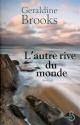 Couverture : L'autre rive du monde Geraldine Brooks