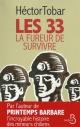 Couverture : Les 33: la fureur de survivre Hector Tobar