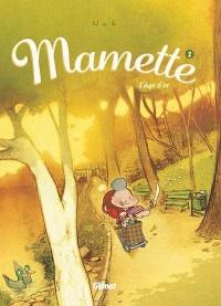 Mamette T.2 : L'âge d'or