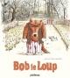 Couverture : Bob le loup Ronan Badel, Jean-luc Le Pogam