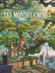 Couverture : Les mondes cachés : L'arbre-forêt Silvio Camboni, Denis-pierre Filippi, Gaspard Yvan
