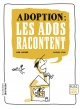 Couverture : Adoption: les ados racontent Jacques Azam, Anne Lanchon