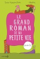 Couverture : Le grand roman de ma petite vie : Décide-toi ! Susie Morgenstern,  Albertine