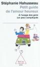 Couverture : Petit guide de l'amour heureux Stéphanie Hahusseau