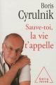 Couverture : Sauve-toi, la vie t'appelle : mémoires Boris Cyrulnik