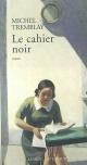 Couverture : Les cahiers de Céline T.1 : Le cahier noir Michel Tremblay