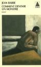 Couverture : Comment Devenir un Monstre Jean Barbe