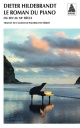 Couverture : Roman du piano (Le): Du IXIe au XXe siècle Dieter Hildebrandt