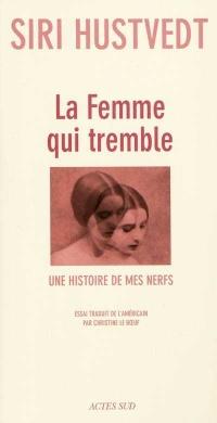 Femme qui Tremble (La)