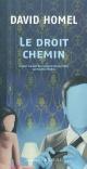 Couverture : Droit Chemin (Le) David Homel