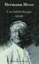 Couverture : Une bibliothèque idéale Hermann Hesse